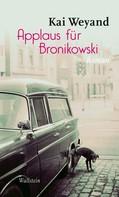 Kai Weyand: Applaus für Bronikowski ★★★★★