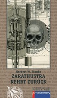 Herbert W. Franke: Zarathustra kehrt zurück