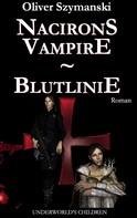 Oliver Szymanski: Nacirons Vampire - Blutlinie
