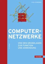 Computernetzwerke - Von den Grundlagen zur Funktion und Anwendung