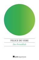 Felice de Vere: Der Privatklub ★★★