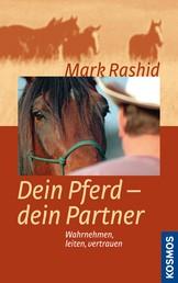 Dein Pferd - dein Partner - Wahrnehmen, leiten, vertrauen