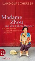 Landolf Scherzer: Madame Zhou und der Fahrradfriseur ★★★★