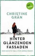 Christine Grän: Hinter glänzenden Fassaden - Der achte Fall für Anna Marx ★★★★