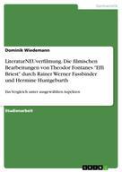 """Dominik Wiedemann: LiteraturNEUverfilmung. Die filmischen Bearbeitungen von Theodor Fontanes """"Effi Briest"""" durch Rainer Werner Fassbinder und Hermine Huntgeburth"""
