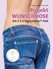 Projekt Wunschhose - Die 3-2-1 Figurmacher®-Diät