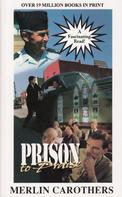 Merlin Carothers: Prison To Praise
