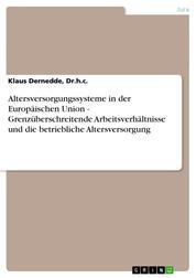 Altersversorgungssysteme in der Europäischen Union - Grenzüberschreitende Arbeitsverhältnisse und die betriebliche Altersversorgung