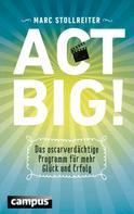 Marc Stollreiter: Act Big! ★★★★★
