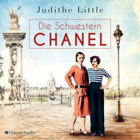 Die Schwestern Chanel (ungekürzt)