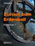 Carlos Rasch: Zurück zum Erdenball ★★