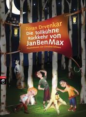 Die tollkühne Rückkehr von JanBenMax - Band 2