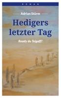 Adrian Stürm: Hedigers letzter Tag
