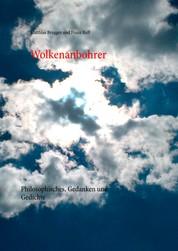 Wolkenanbohrer - Philosophisches, Gedanken und Gedichte