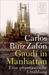 Gaudí in Manhattan - Eine phantastische Erzählung