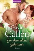 Gayle Callen: Ein skandalöses Geheimnis ★★★★