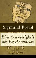 Sigmund Freud: Eine Schwierigkeit der Psychoanalyse ★★★★