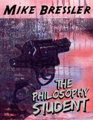 Mike Bressler: The Philosophy Student