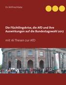 Wilfried Rabe: Die Flüchtlingskrise, die AfD und ihre Auswirkungen auf die Bundestagswahl 2017