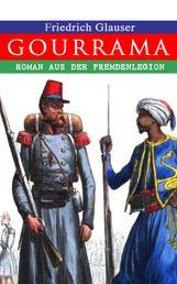 Gourrama: Roman aus der Fremdenlegion