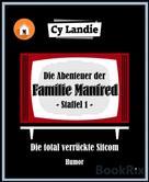 Cy Landie: Die Abenteuer der Familie Manfred - Die total verrückte Sitcom