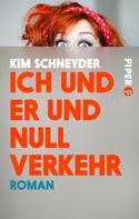 Kim Schneyder: Ich und er und null Verkehr ★★★★