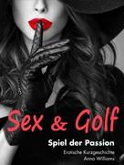 Anna Williams: Sex & Golf: Spiel der Passion ★