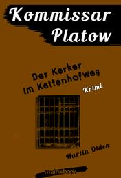 Kommissar Platow, Band 14: Der Kerker im Kettenhofweg - Kriminalroman