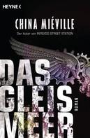 China Miéville: Das Gleismeer ★★★★