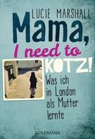 Lucie Marshall: Mama, I need to kotz! ★★★★