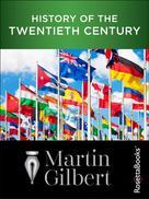 Martin Gilbert: History of the Twentieth Century