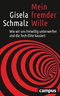 Gisela Schmalz: Mein fremder Wille ★★★