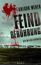 Feindberührung - Kriminalroman