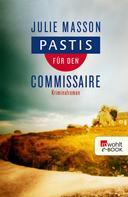 Julie Masson: Pastis für den Commissaire ★★★★