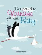 Verlagsgruppe Random House: Der perfekte Vorname für mein Baby ★★★
