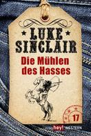 Luke Sinclair: Die Mühlen des Hasses ★★★★