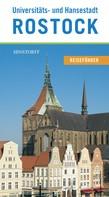 Thorsten Czarkowski: Reiseführer Universitäts- und Hansestadt Rostock