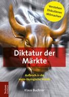 Klaus Buchner: Diktatur der Märkte