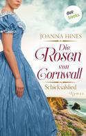 Joanna Hines: Die Rosen von Cornwall - Band 2: Schicksalslied