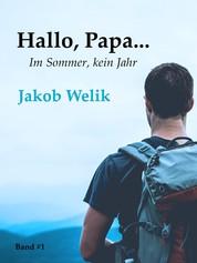 Hallo, Papa... - Im Sommer, kein Jahr