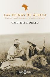 Las reinas de África - Viajeras y exploradoras por el continente negro