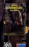 Axel Kruse: LVDOWIGVS von Lüttelnau