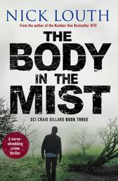 The Body in the Mist - A nerve-shredding crime thriller