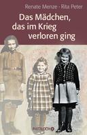 Rita Peter: Das Mädchen, das im Krieg verloren ging ★★★★