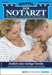 Der Notarzt 334 - Arztroman - Endlich eine richtige Familie