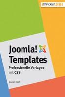 Daniel Koch: Joomla!-Templates. Professionelle Vorlagen mit CSS ★