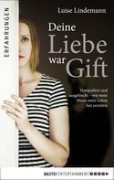 Luise Lindemann: Deine Liebe war Gift ★★★★