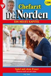 Chefarzt Dr. Norden 1200 – Arztroman - Spiel mit dem Feuer