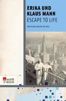 Erika Mann: Escape to Life