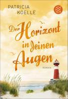 Patricia Koelle: Der Horizont in deinen Augen ★★★★★